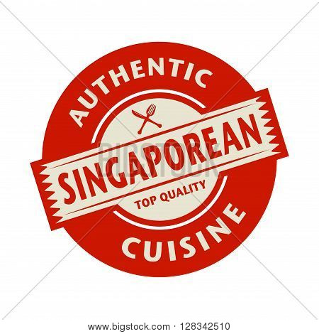 Abstract stamp or label with the text Authentic Singaporean Cuisine written inside, vector illustration