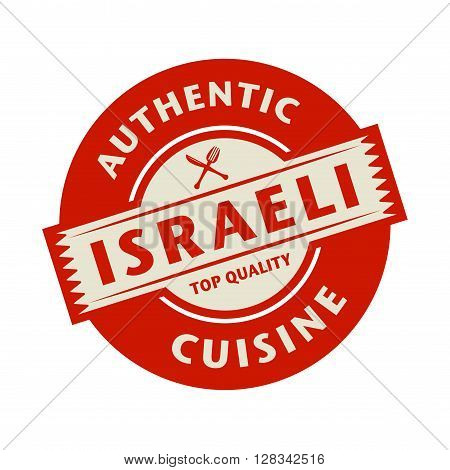 Abstract stamp or label with the text Authentic Israeli Cuisine written inside, vector illustration