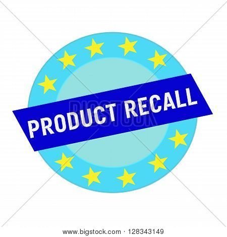 product recall white wording on blue Rectangle and Circle blue stars