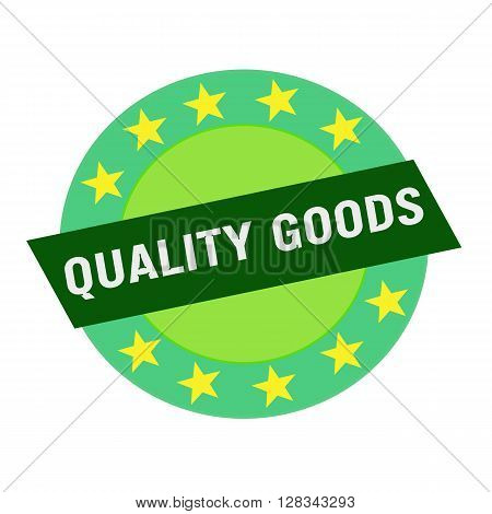 Quality goods white wording on green Rectangle and Circle green stars