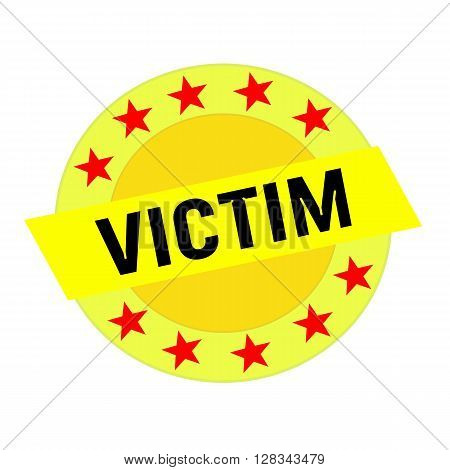 Victim black wording on yellow Rectangle and Circle yellow stars