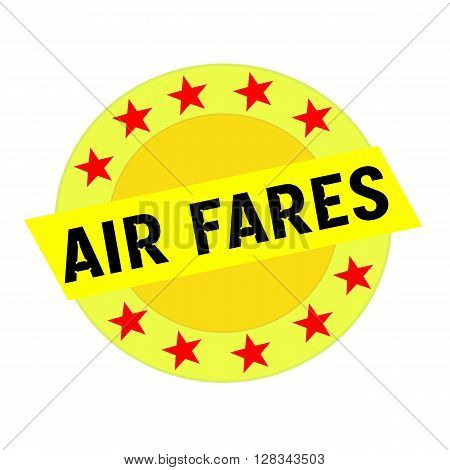 AIR FARES black wording on yellow Rectangle and Circle yellow stars