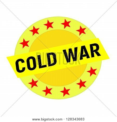 Cold war black wording on yellow Rectangle and Circle yellow stars