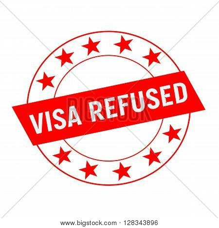 VISA REFUSED white wording on red Rectangle and Circle red stars
