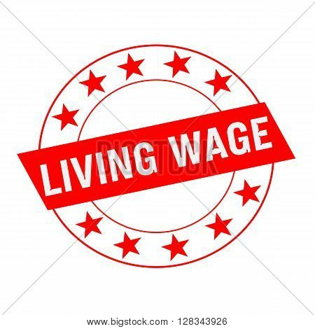 LIVING WAGE white wording on red Rectangle and Circle red stars
