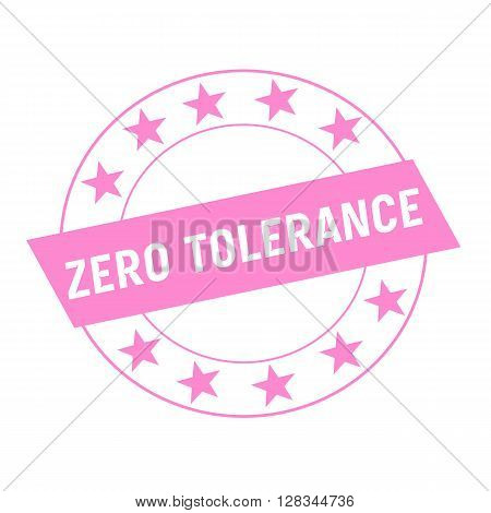 ZERO TOLERANCE white wording on pink Rectangle and Circle pink stars
