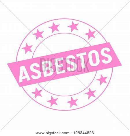 ASBESTOS white wording on pink Rectangle and Circle pink stars