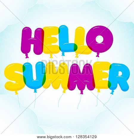 Balloon Lettering colorful Hello Summer text. Rounded semi-transparent bubble cartoon letters on a blue sky backgroung with clouds. Vector illustration. Summer and vacation theme.