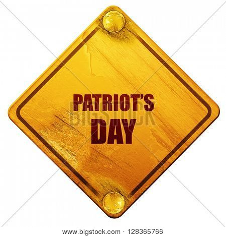 patriot's day, 3D rendering, isolated grunge yellow road sign