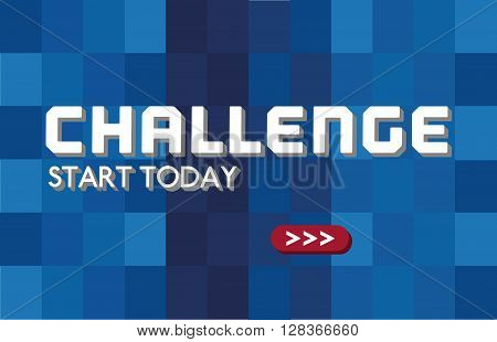 Motivated Quote Challenge Start today. Typography Poster Concept. 3 dimensional text arrows. Idea for challenging themed poster banner logo flyer web design. Vector illustration.