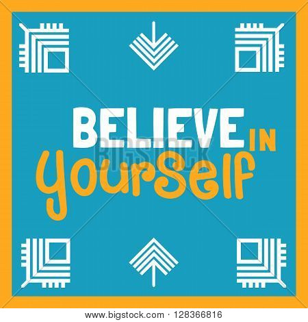 Motivated Quote Believe Yourself. Motivation Poster background. Vector Slogan Concept. Idea for design of motivated banner with quotes poster t-shirt print. Vector Illustration.