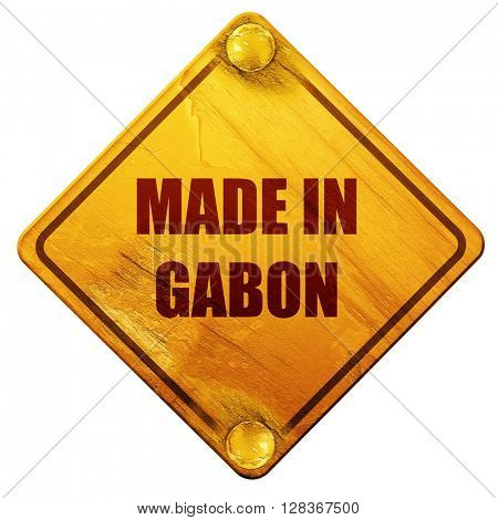 Made in gabon, 3D rendering, isolated grunge yellow road sign