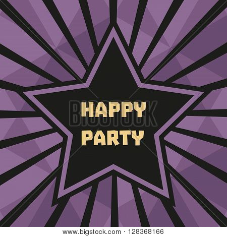 Happy Party Poster. Star cute text. Idea for design of birthday party club entertainment background celebration decoration poster to festival banner on event welcoming. Vector illustration