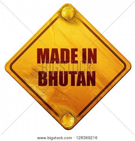 Made in bhutan, 3D rendering, isolated grunge yellow road sign