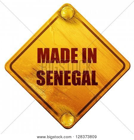 Made in senegal, 3D rendering, isolated grunge yellow road sign