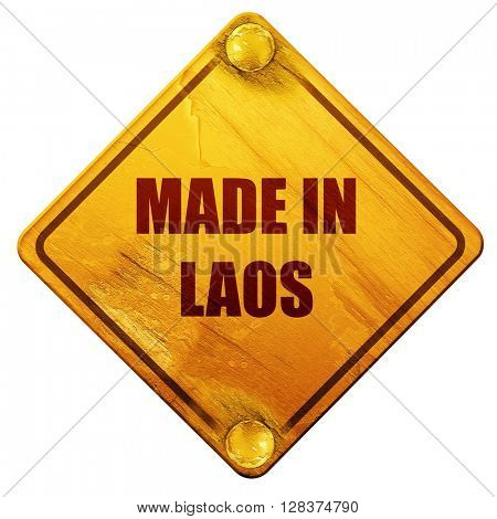 Made in laos, 3D rendering, isolated grunge yellow road sign