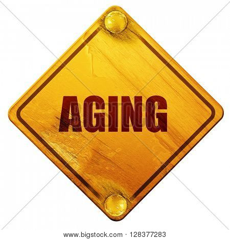 aging, 3D rendering, isolated grunge yellow road sign