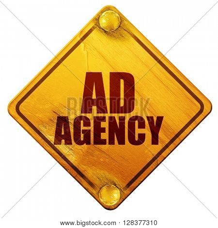 ad agency, 3D rendering, isolated grunge yellow road sign