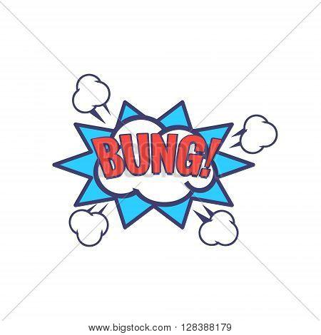 Bung Comic Speech Bubble Bright Color Classic Comic Book Style Flat Vector Design Sticker