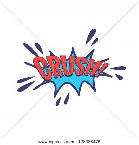 Crush Comic Speech Bubble Bright Color Classic Comic Book Style Flat Vector Design Sticker