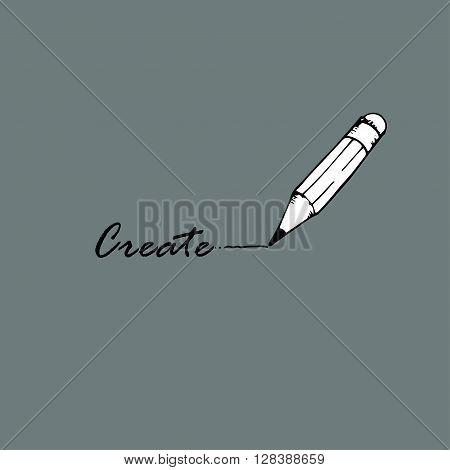 Create idea. The word  create and pencil.