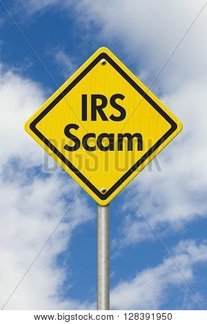 Yellow Warning IRS Scam Highway Road Sign Yellow Warning Highway Sign with words IRS Scam with sky background, 3D Illustration