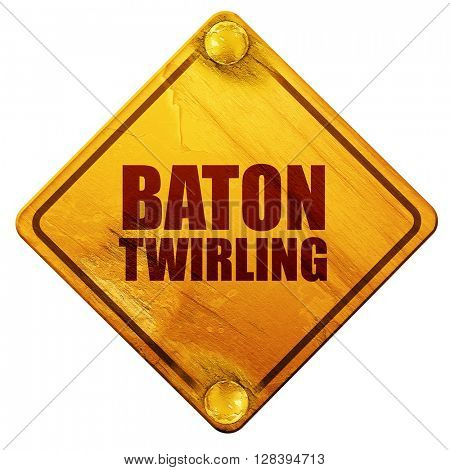 baton twirling, 3D rendering, isolated grunge yellow road sign