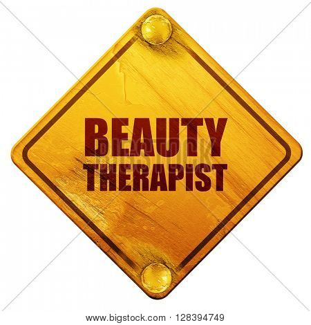 beauty therapist, 3D rendering, isolated grunge yellow road sign