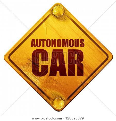 autonomous car, 3D rendering, isolated grunge yellow road sign