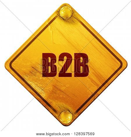 b2b, 3D rendering, isolated grunge yellow road sign