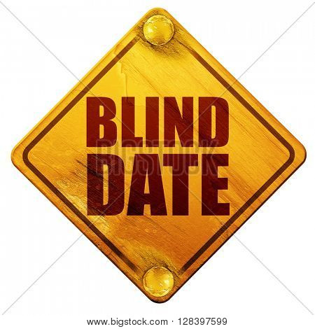 blind date, 3D rendering, isolated grunge yellow road sign