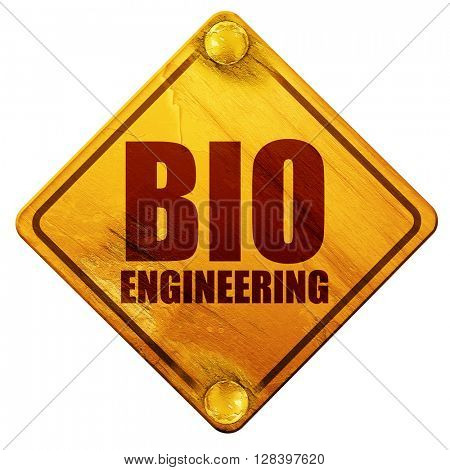bio engineering, 3D rendering, isolated grunge yellow road sign