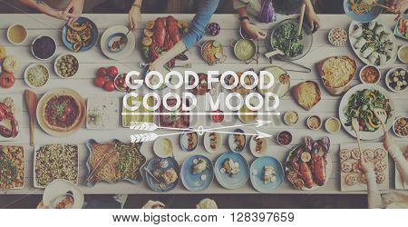 Dinner Good Food Good Mood Concept