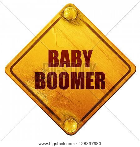 baby boomer, 3D rendering, isolated grunge yellow road sign