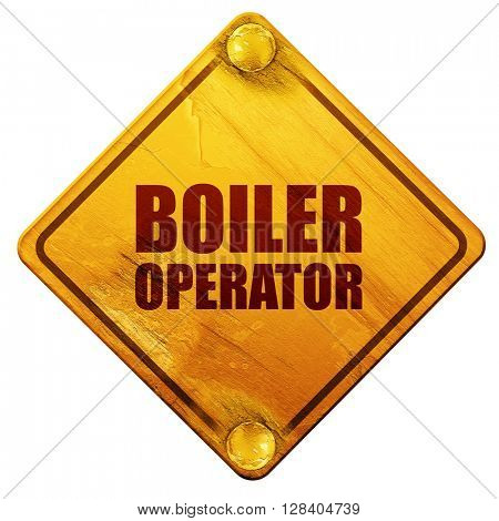 boiler operator, 3D rendering, isolated grunge yellow road sign