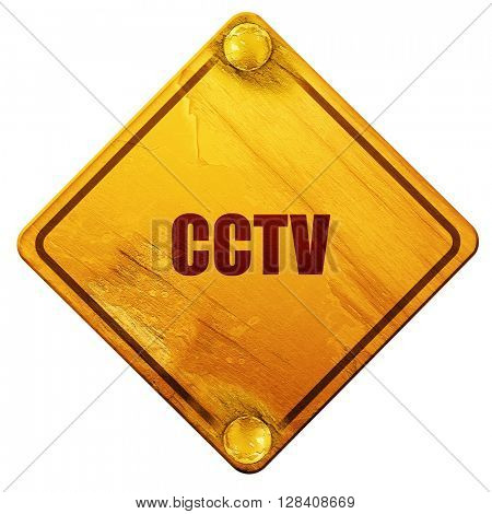 cctv, 3D rendering, isolated grunge yellow road sign