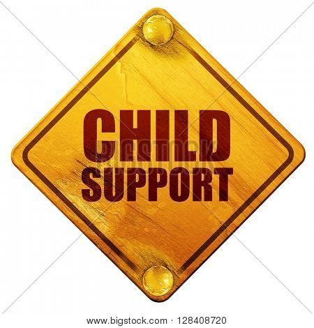 child support, 3D rendering, isolated grunge yellow road sign