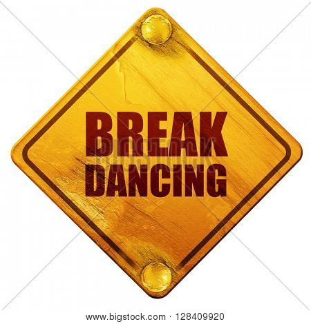 break dancing, 3D rendering, isolated grunge yellow road sign