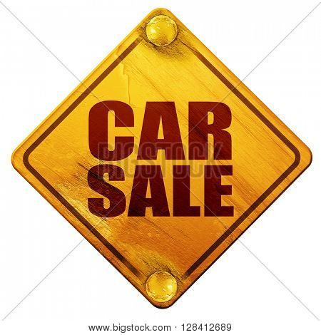 car sale, 3D rendering, isolated grunge yellow road sign
