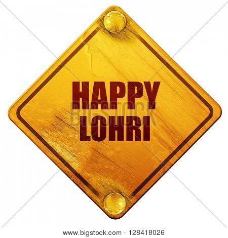 happy lohri, 3D rendering, isolated grunge yellow road sign