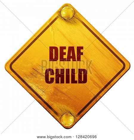 Deaf child sign, 3D rendering, isolated grunge yellow road sign