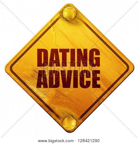 dating advice, 3D rendering, isolated grunge yellow road sign