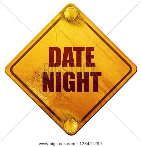 date night, 3D rendering, isolated grunge yellow road sign