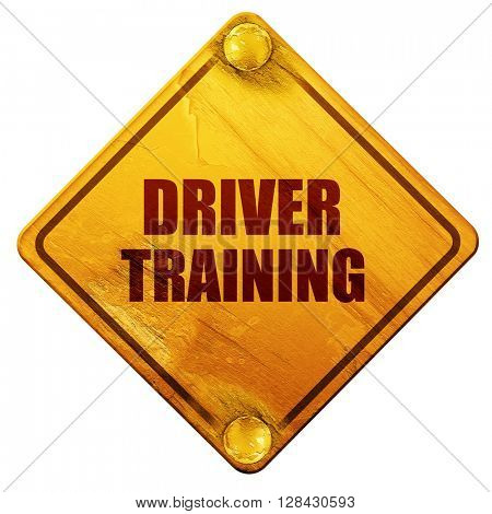 driver training, 3D rendering, isolated grunge yellow road sign