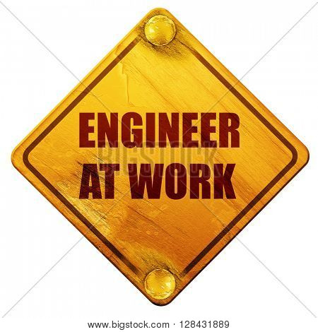 engineer at work, 3D rendering, isolated grunge yellow road sign