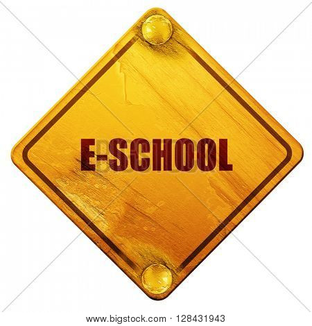 e-school, 3D rendering, isolated grunge yellow road sign