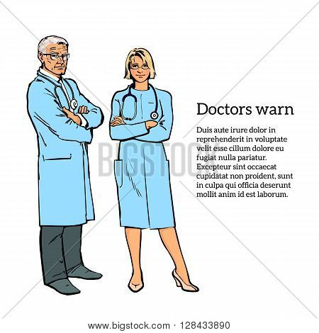 Realistic Physicians upright. Should the doctor a young girl. Old man in a medical dressing gown. People stand with his arms crossed. Doctors warn. A close look. Hand-drawn style.