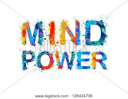 Watercolor splash paint letters inscription. Mind power.