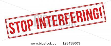 Stop Interfering! Red Rubber Stamp On White