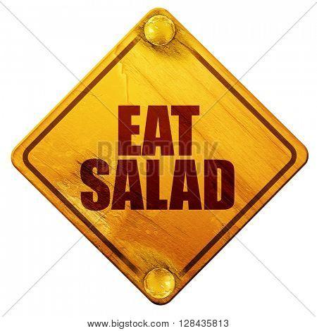 eat salad, 3D rendering, isolated grunge yellow road sign
